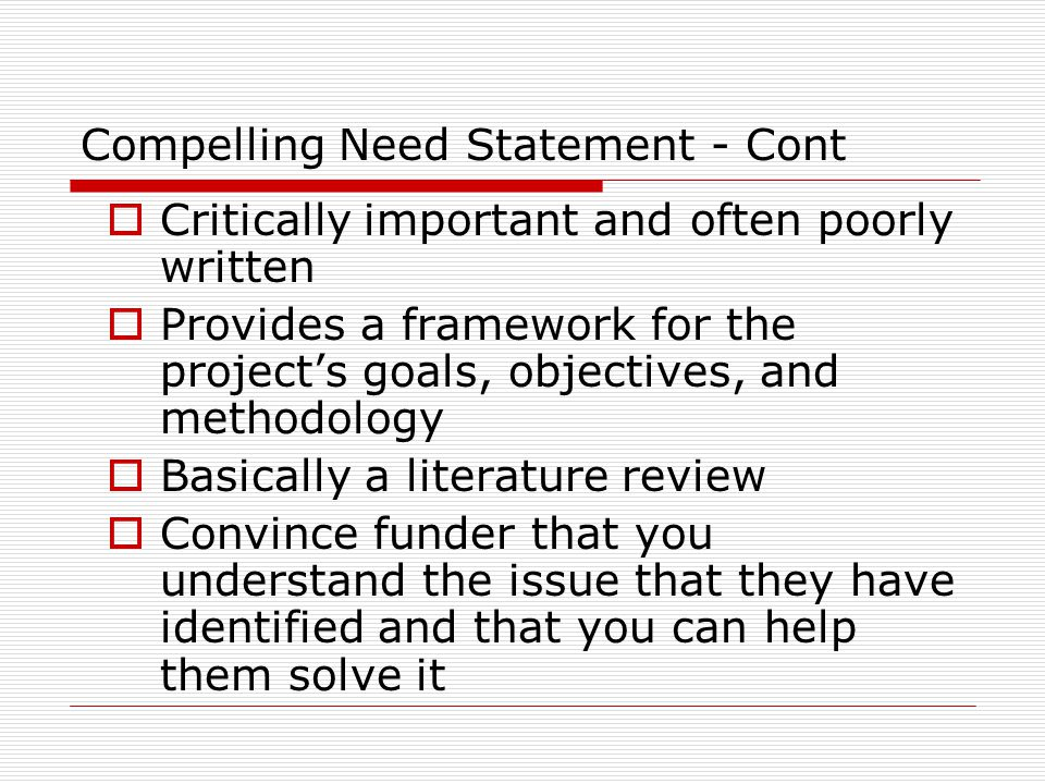 Compelling Need Statement - Cont