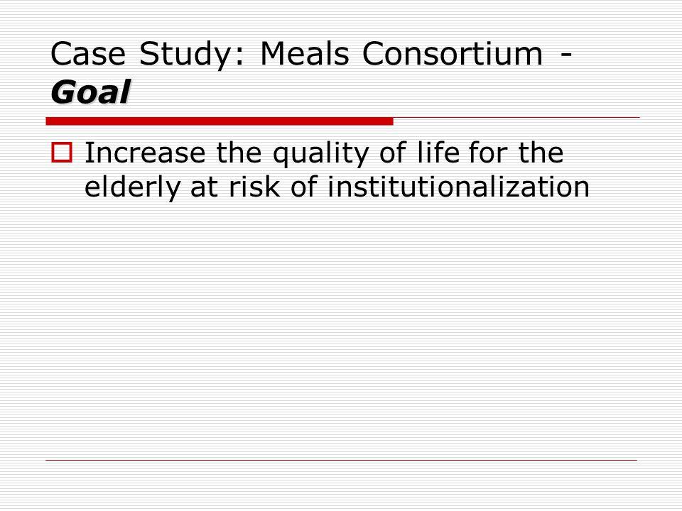 Case Study: Meals Consortium - Goal