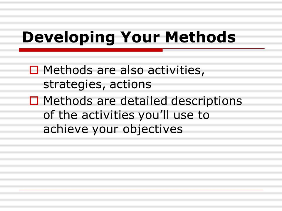 Developing Your Methods