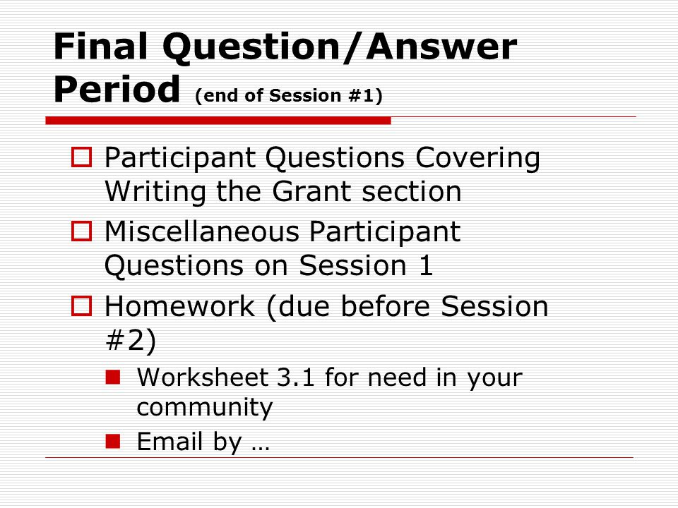 Final Question/Answer Period (end of Session #1)