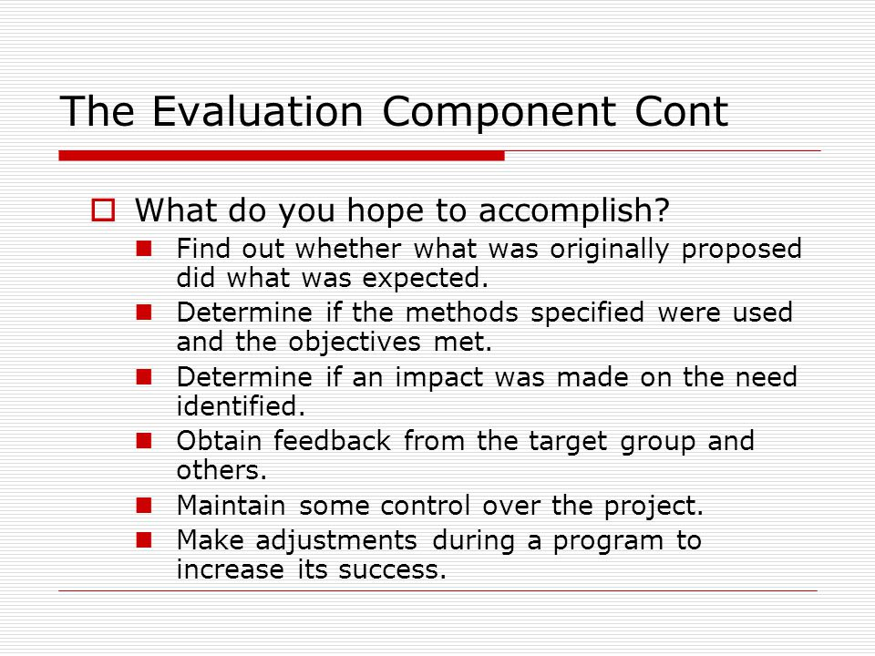 The Evaluation Component Cont