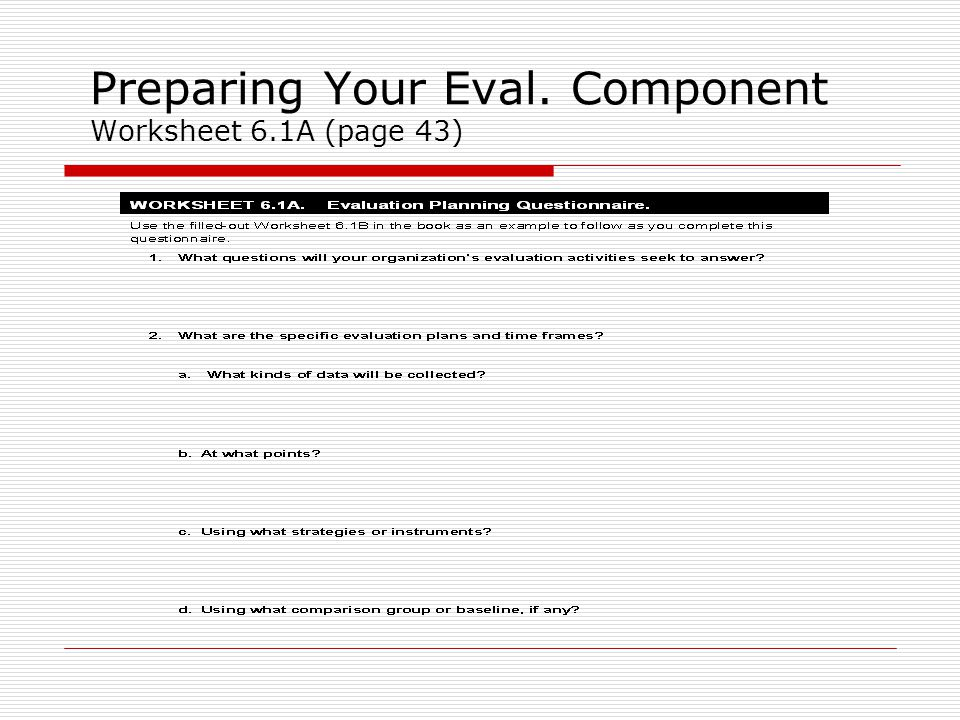 Preparing Your Eval. Component Worksheet 6.1A (page 43)