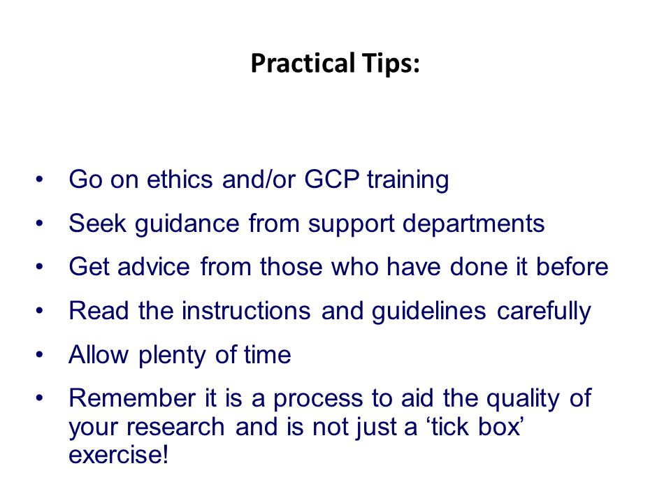Practical Tips: Go on ethics and/or GCP training