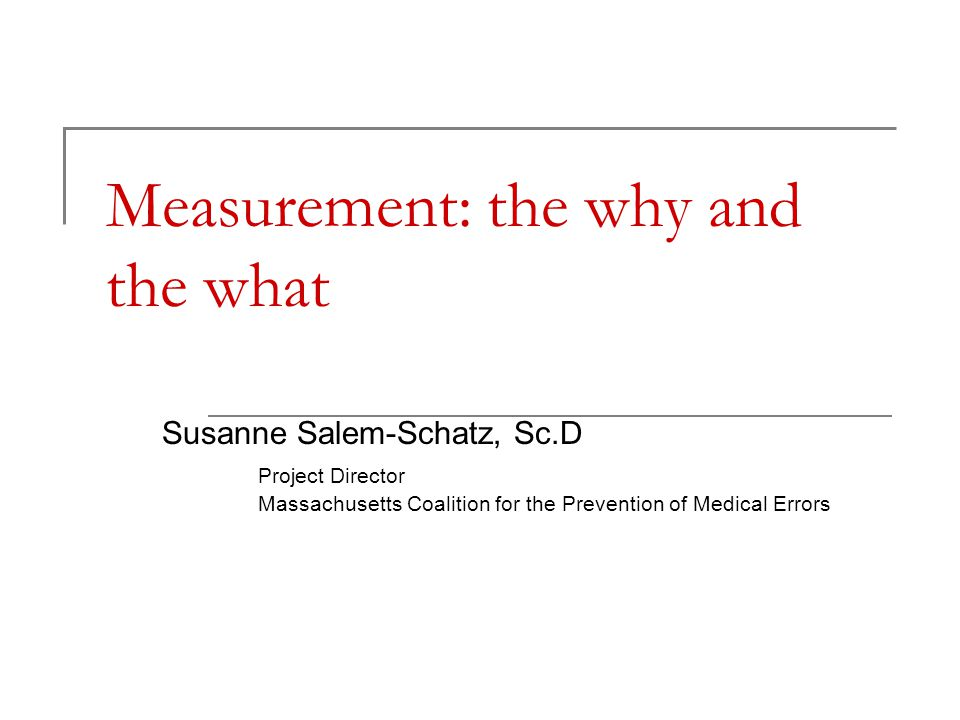 Measurement: the why and the what