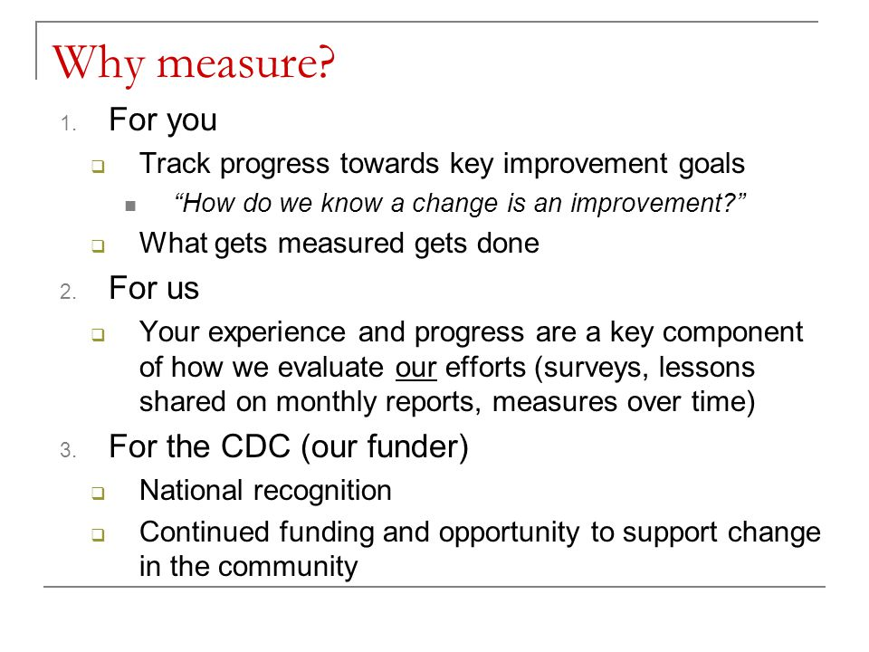 Why measure For you For us For the CDC (our funder)