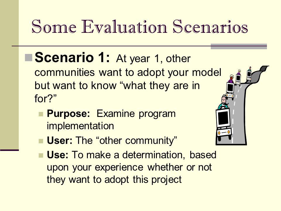 Some Evaluation Scenarios