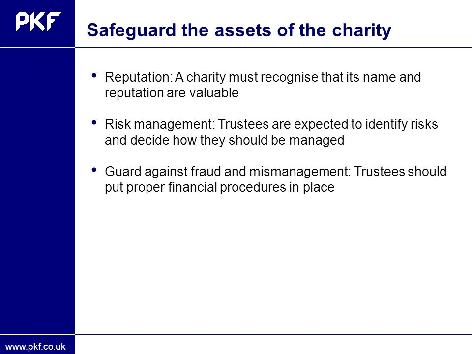 Safeguard the assets of the charity