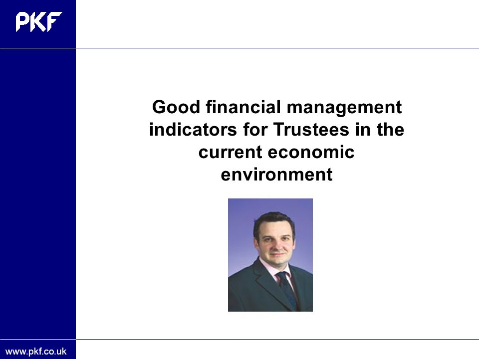 Good financial management indicators for Trustees in the current economic environment