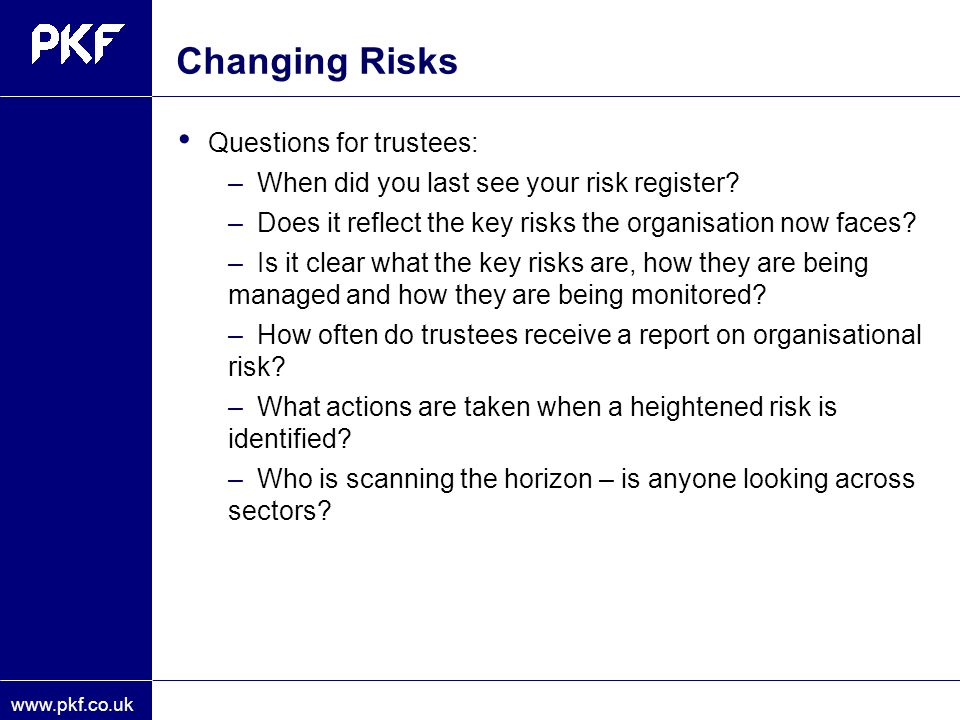 Changing Risks Questions for trustees: