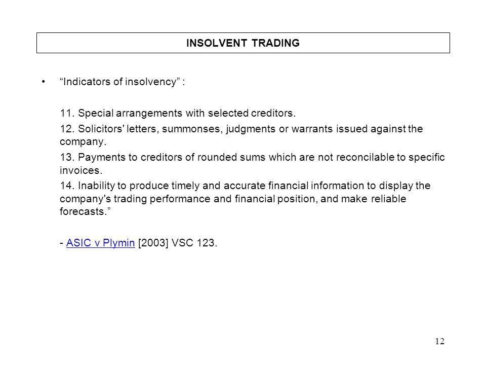 INSOLVENT TRADING Indicators of insolvency : 11. Special arrangements with selected creditors.