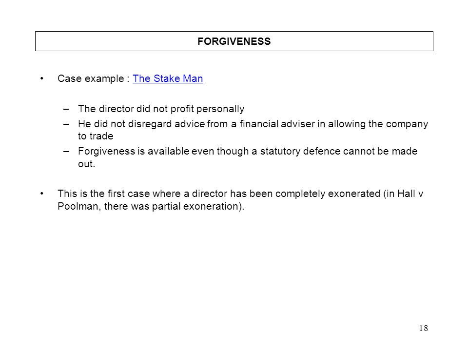 FORGIVENESS Case example : The Stake Man. The director did not profit personally.