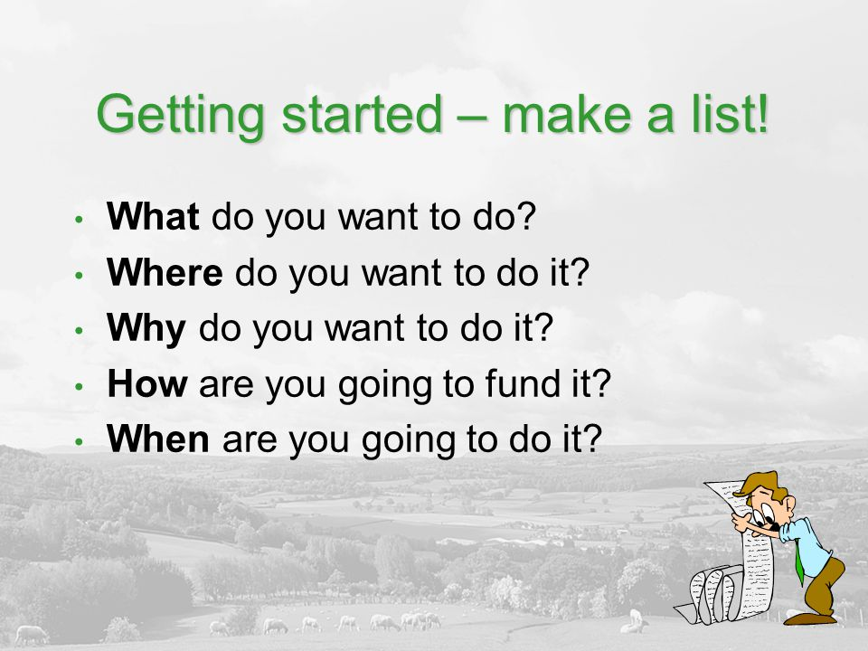 Getting started – make a list!