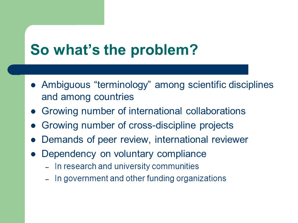 So what's the problem Ambiguous terminology among scientific disciplines and among countries. Growing number of international collaborations.