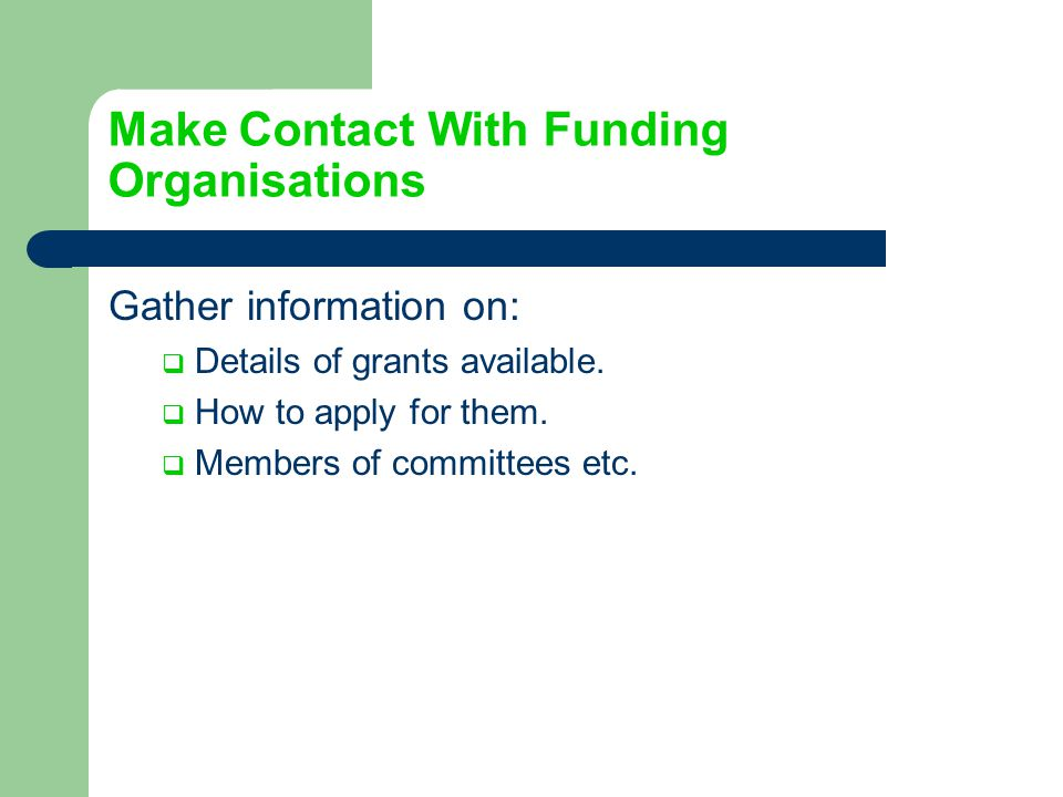 Make Contact With Funding Organisations