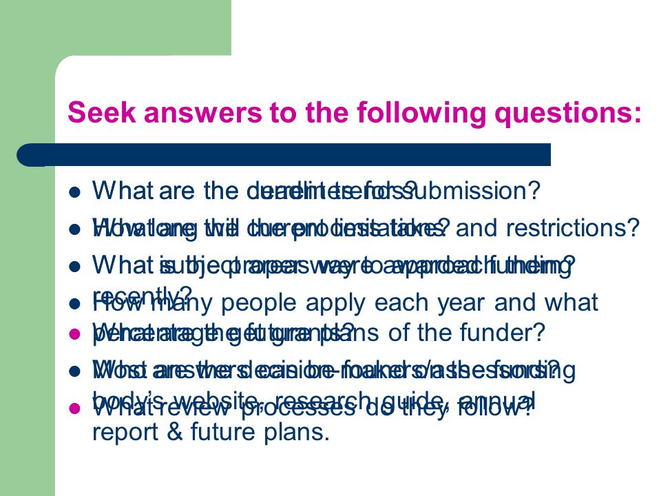 Seek answers to the following questions: