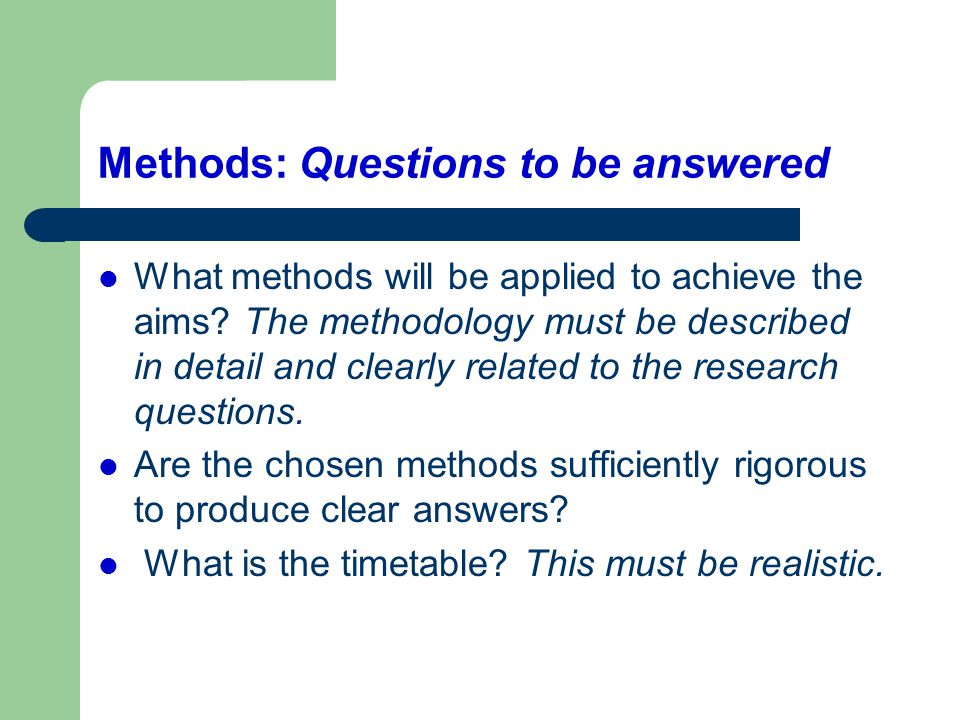 Methods: Questions to be answered