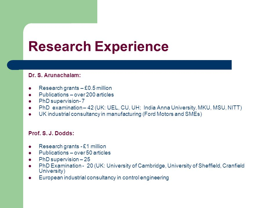 Research Experience Dr. S. Arunachalam: Research grants – £0.5 million