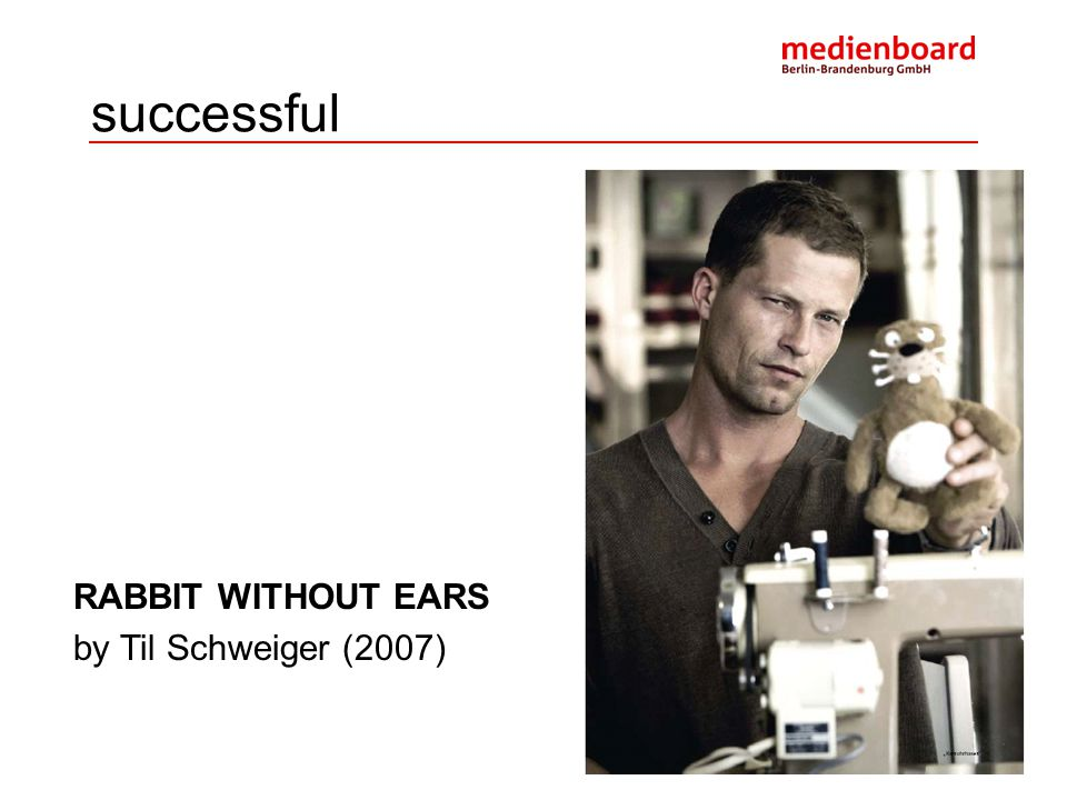 successful RABBIT WITHOUT EARS by Til Schweiger (2007)