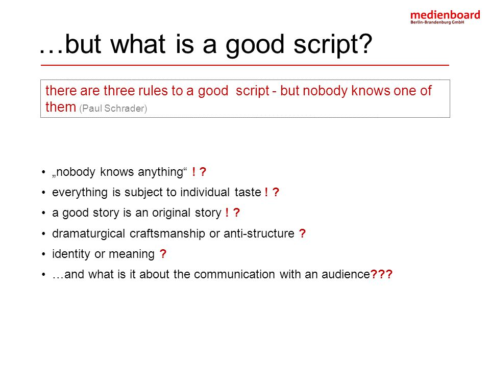 …but what is a good script