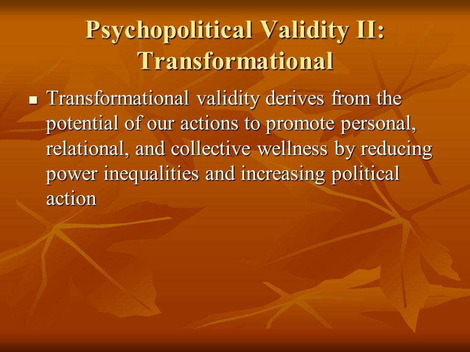 Psychopolitical Validity II: Transformational