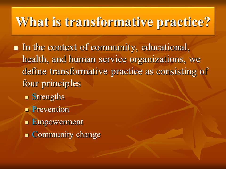 What is transformative practice