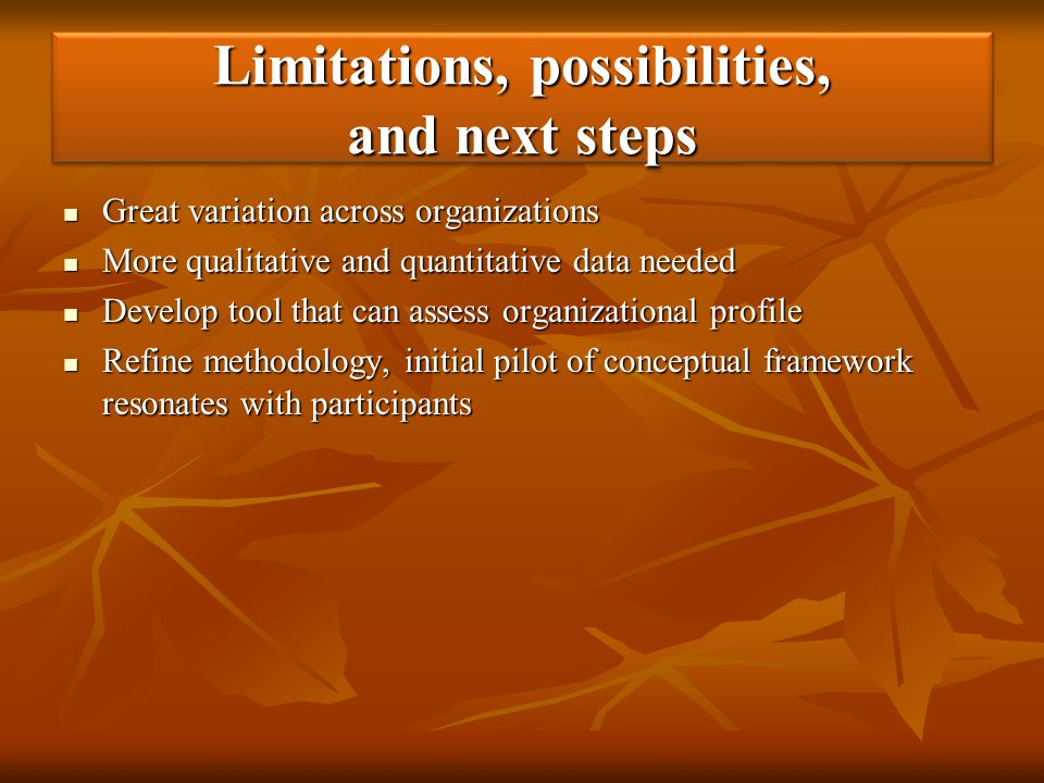 Limitations, possibilities, and next steps