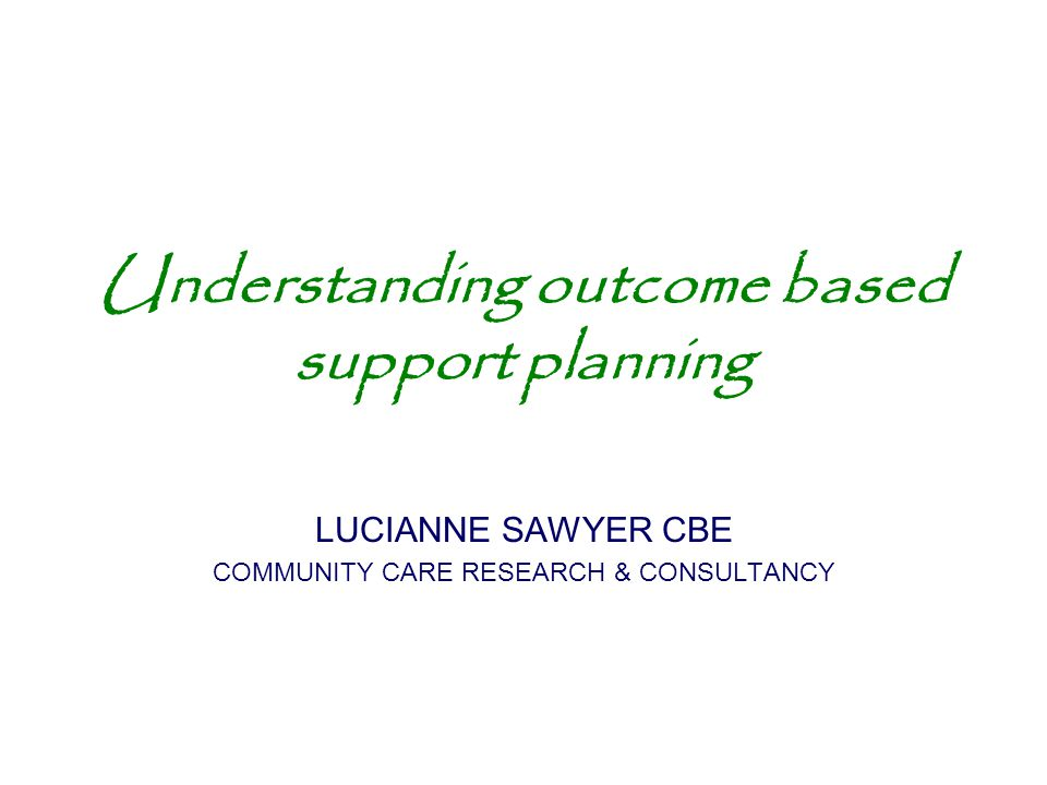 Understanding outcome based support planning