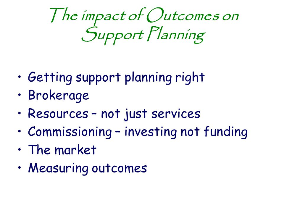 The impact of Outcomes on Support Planning