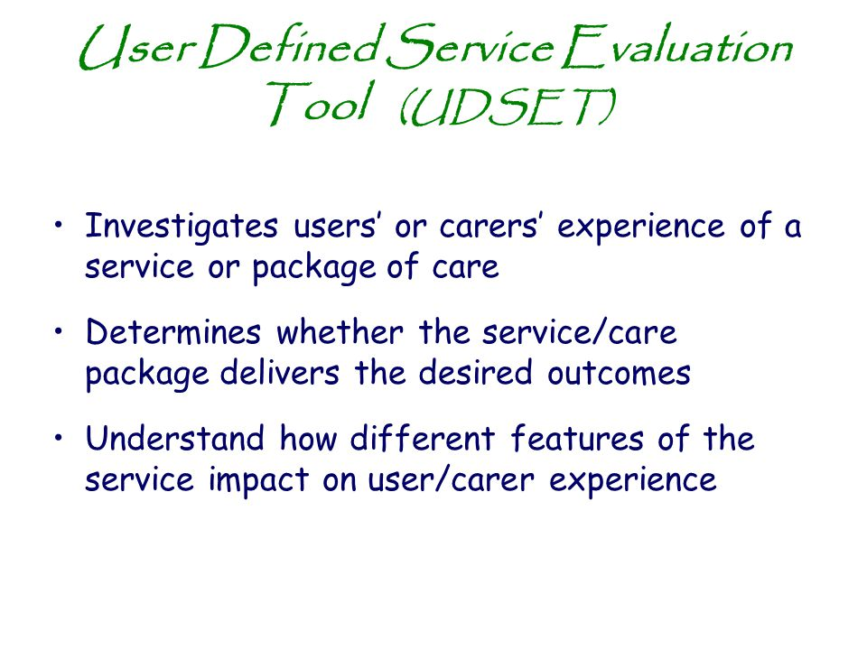 User Defined Service Evaluation Tool (UDSET)