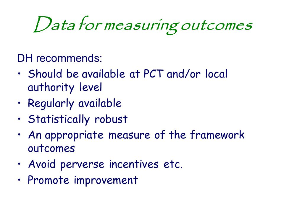 Data for measuring outcomes