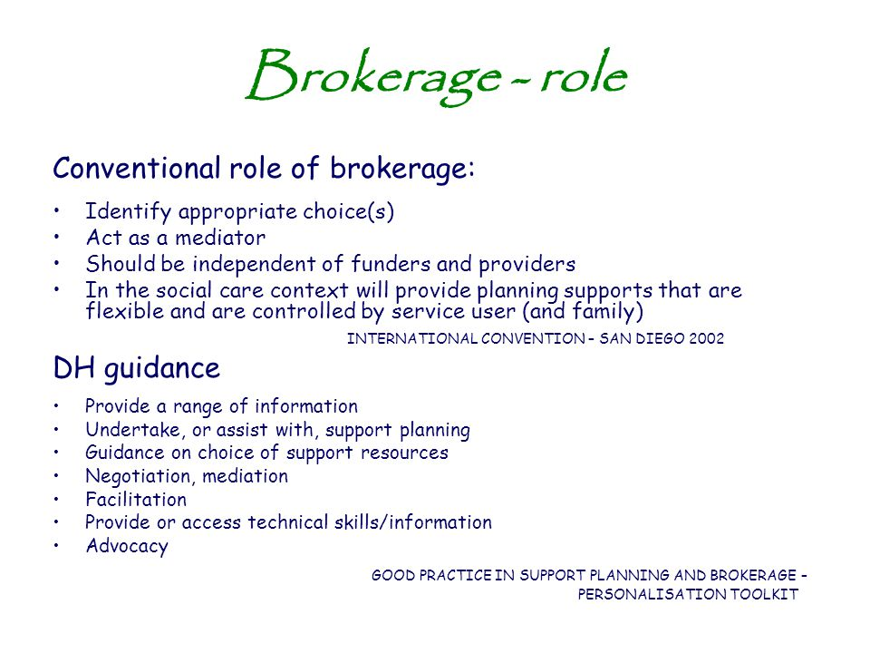 Brokerage - role Conventional role of brokerage: DH guidance