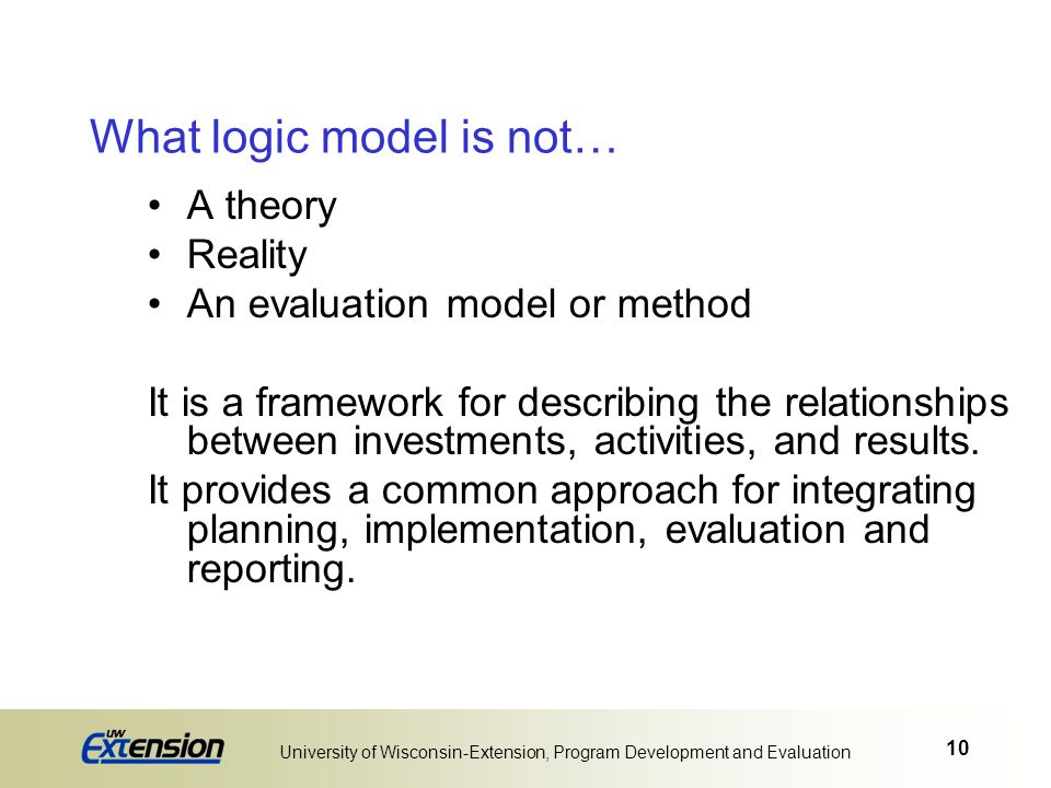What logic model is not…