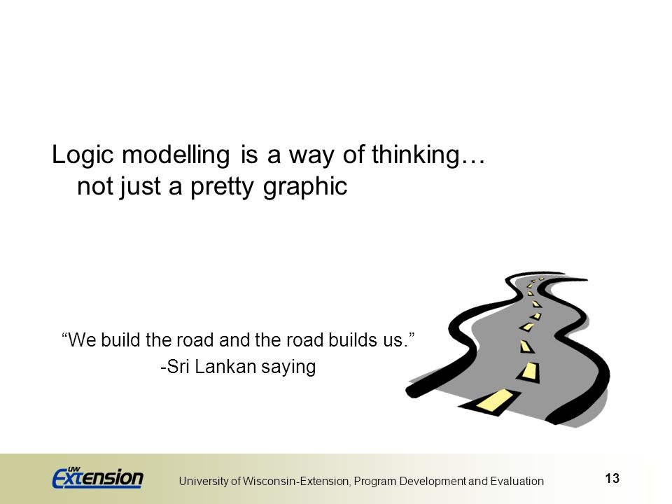 Logic modelling is a way of thinking… not just a pretty graphic