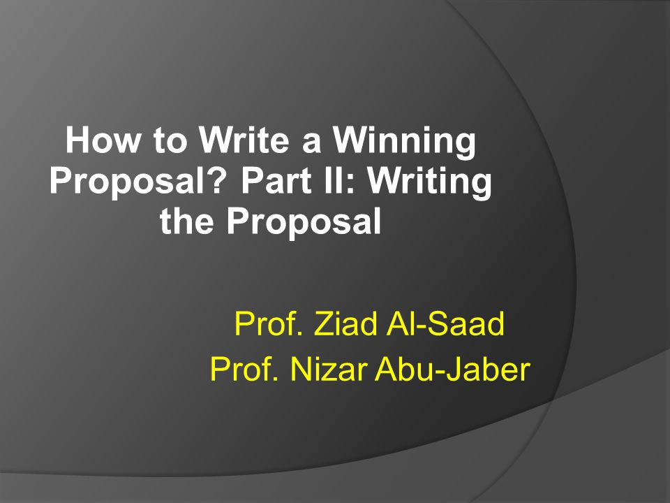 How to Write a Winning Proposal Part II: Writing the Proposal
