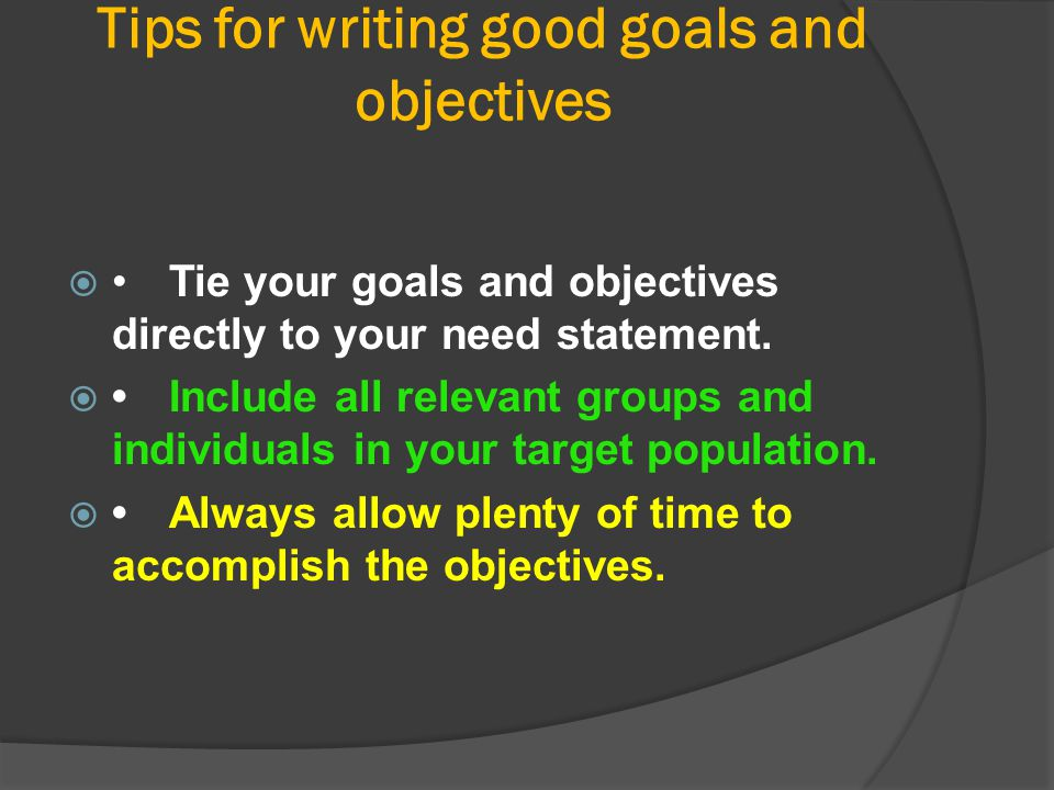 Tips for writing good goals and objectives