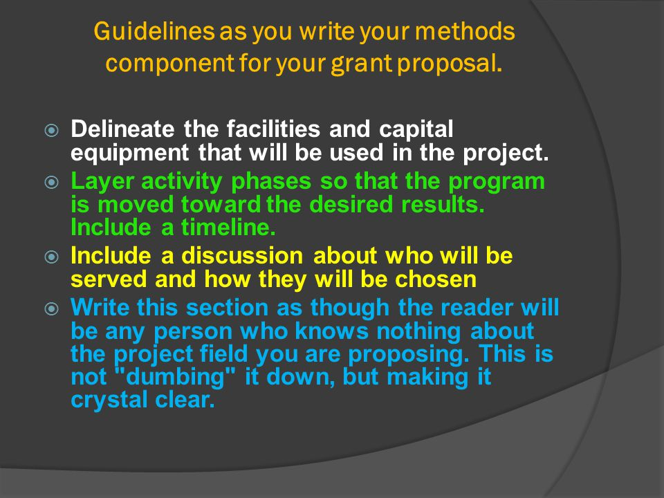 Guidelines as you write your methods component for your grant proposal.