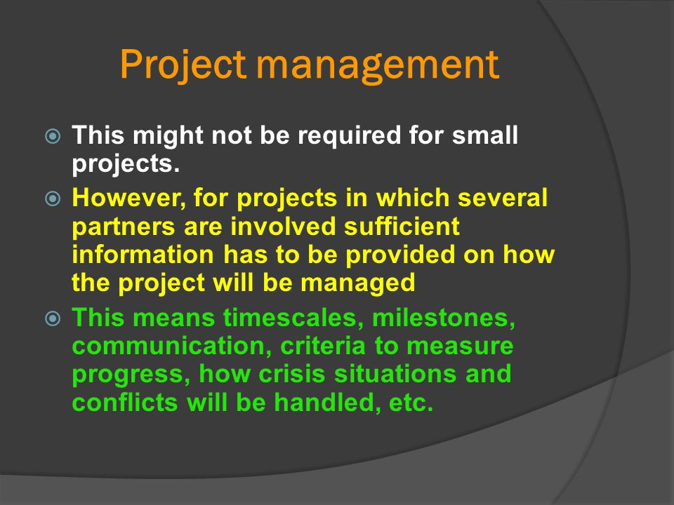 Project management This might not be required for small projects.
