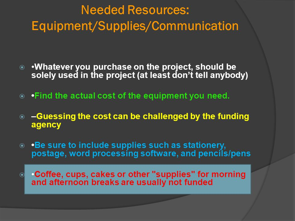 Needed Resources: Equipment/Supplies/Communication