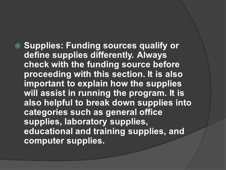 Supplies: Funding sources qualify or define supplies differently