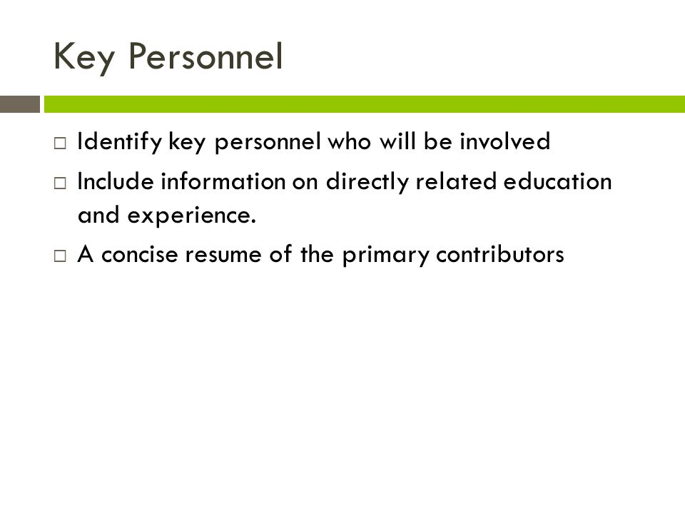 Key Personnel Identify key personnel who will be involved