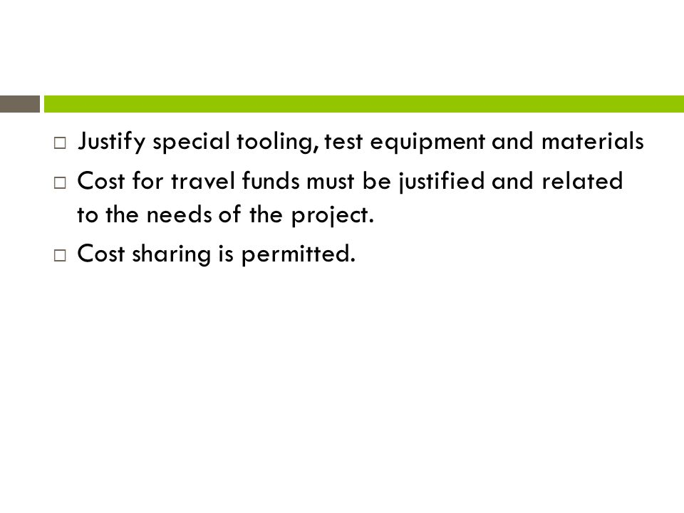 Justify special tooling, test equipment and materials