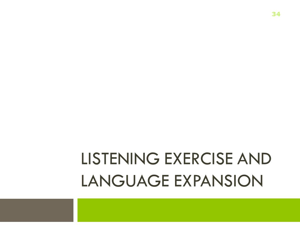 Listening Exercise and Language Expansion