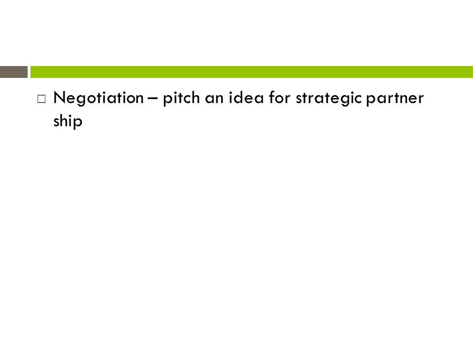 Negotiation – pitch an idea for strategic partner ship