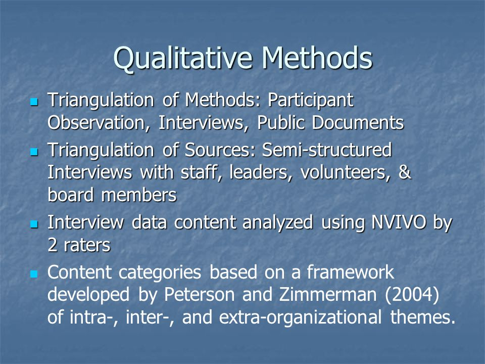 Qualitative Methods Triangulation of Methods: Participant Observation, Interviews, Public Documents.