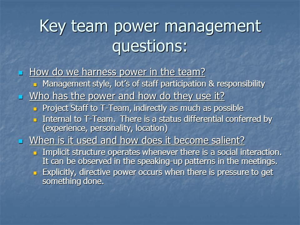 Key team power management questions: