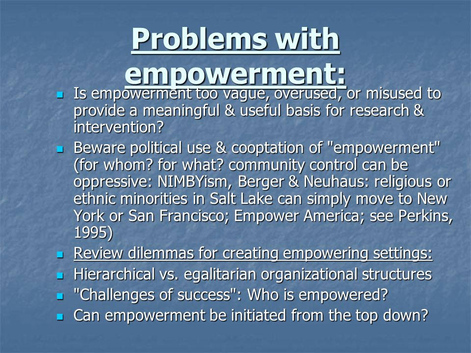 Problems with empowerment: