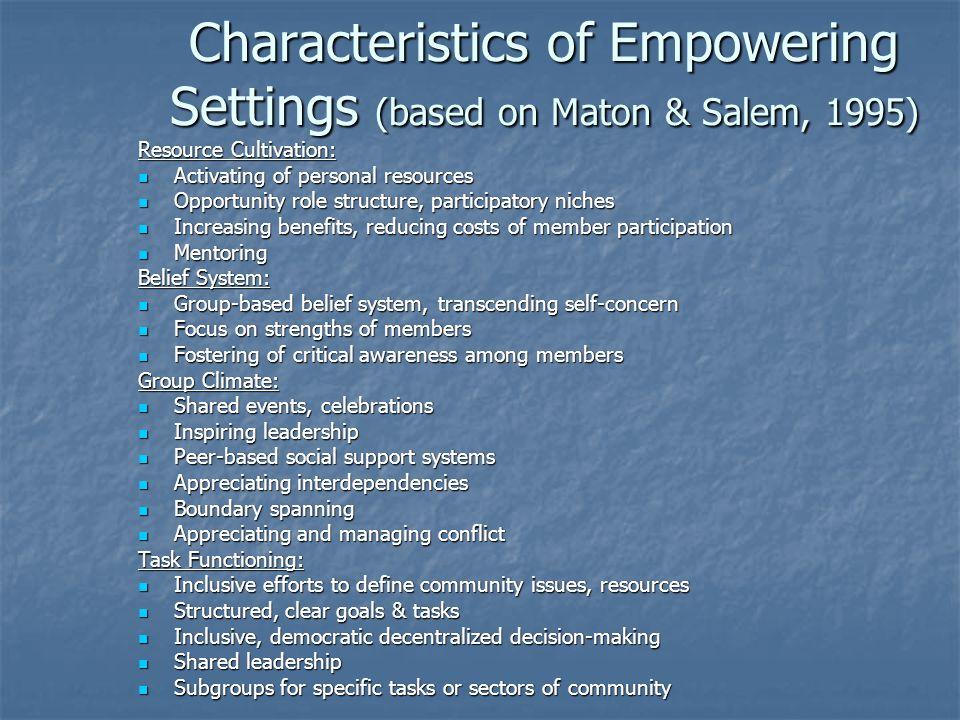 Characteristics of Empowering Settings (based on Maton & Salem, 1995)