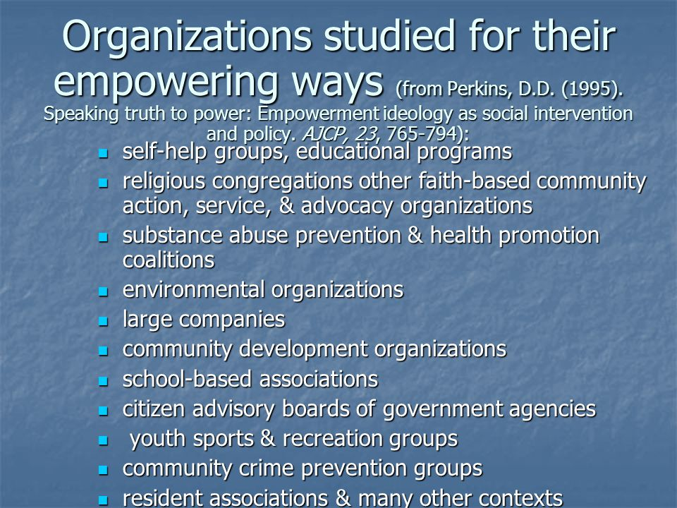 Organizations studied for their empowering ways (from Perkins, D. D