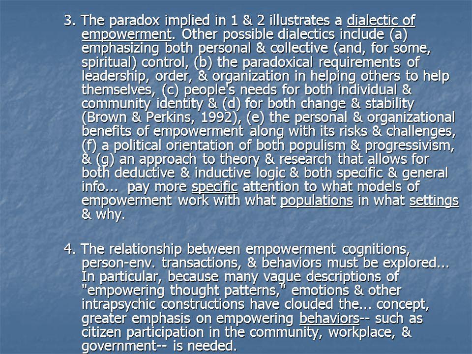 3. The paradox implied in 1 & 2 illustrates a dialectic of empowerment