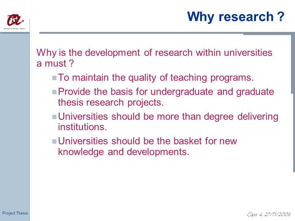 Why research Title. Why is the development of research within universities a must To maintain the quality of teaching programs.